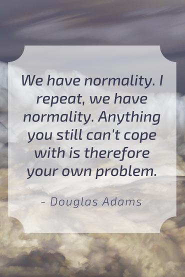 Douglas Adams Normality Quote